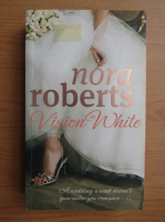 Anticariat: Nora Roberts - Vision in white