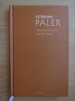 Anticariat: Octavian Paler - Autoportret intr-o oglinda sparta