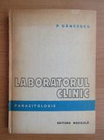 Paul Dancescu - Laboratorul clinic. Parazitologie