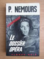 Anticariat: Pierre Nemours - Le dossier opera