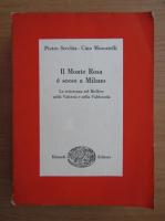 Anticariat: Pietro Secchia - Il Monte Rosa e sceso a Milano