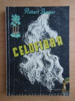 Anticariat: Robert Bauer - Celofibra (1944)