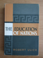 Anticariat: Robert Ulich - The education of nations