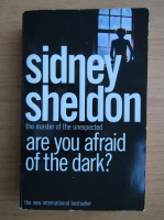 Anticariat: Sidney Sheldon - Are you afraid of the dark?