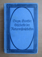 Anticariat: Siegm. Gunthe - Gelsckickte der Naturmissensckaften (1909)
