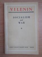 Vladimir Ilici Lenin - Socialism and war (volumul 1)