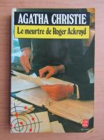 Anticariat: Agatha Christie - Le meurtre de Roger Ackroyd