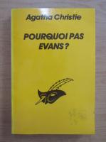 Anticariat: Agatha Christie - Pourquoi pas Evans?