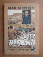 Anticariat: Alex Zanotelli - Inno alla vita