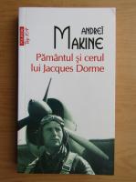 Anticariat: Andrei Makine - Pamantul si cerul lui Jacques Dorme (Top 10+)
