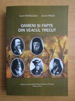 Aurel Pentelescu - Oameni si fapte din veacul trecut