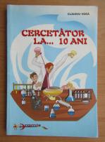 Claudiu Voda - Cercetator la... 10 ani