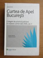 Anticariat: Curtea de apel Bucuresti. Culegere de practica judiciara in materie comerciala (volumul 1)