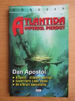 Dan Apostol - Atlantida. Imperiul pierdut