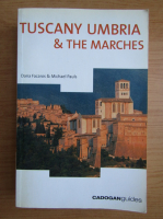 Anticariat: Dana Facaros - Tuscany Umbria and the Marches
