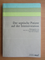 Anticariat: E. H. Farthmann - Der septische Patient auf der Intensivstation