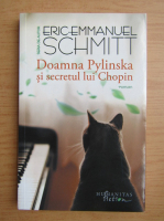 Anticariat: Eric Emmanuel Schmitt - Doamna Pylinska si secretul lui Chopin