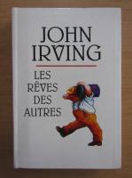 Anticariat: John Irving - Les reves des autres