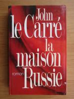 Anticariat: John Le Carre - La maison Russie