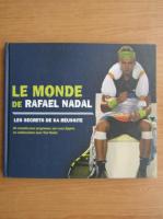 Anticariat: Le monde de Rafael Nadal