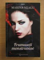 Marina Neagu - Frumuseti monstruoase