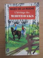 Mazo de la Roche - L'heritage des Whiteoaks