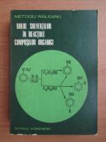 Metodiu Raileanu - Rolul solventilor in reactiile compusilor organici