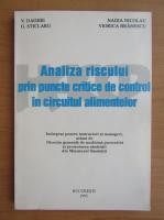 Anticariat: Nadia Nicolau - Analiza riscului prin puncte critice de control in circuitul alimentar