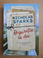Nicholas Sparks - Respiratie in doi