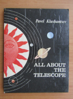 Pavel Klushantsev - All about the telescope