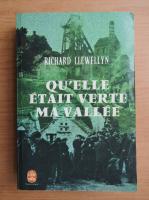 Anticariat: Richard Llewellyn - Qu'elle etait verte ma vallee