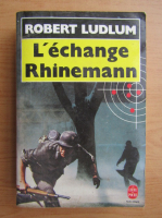 Anticariat: Robert Ludlum - L'echange Rhinemann