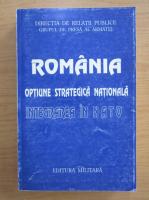 Anticariat: Romania, optiune strategica nationala. Integrarea in NATO