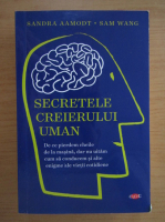Anticariat: Sandra Aamodt - Secretele creierului uman