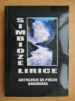 Anticariat: Simbioze lirice. Antologie de poezie Anamarol (volumul 5)