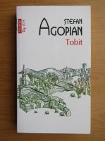 Anticariat: Stefan Agopian - Tobit (Top 10+)