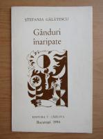 Stefania Galatescu - Ganduri inaripate
