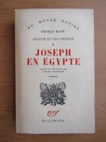 Anticariat: Thomas Mann - Joseph et ses freres, volumul 3. Joseph en Egypte (1938)