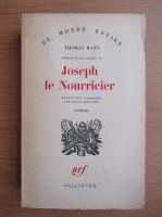 Anticariat: Thomas Mann - Joseph et ses freres, volumul 4. Joseph le Nourricier (1948)