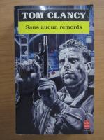 Anticariat: Tom Clancy - Sans aucun remords
