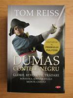 Anticariat: Tom Reiss - Dumas. Contele Negru