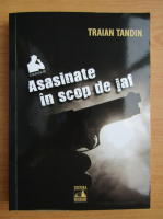 Traian Tandin - Asasinate in scop de jaf