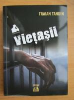 Traian Tandin - Vietasii