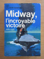 Anticariat: Walter Lord - Midway, l'incroyable victoire