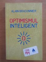 Anticariat: Alain Braconnier - Optimismul inteligent