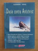 Anticariat: Alexandru Dobos - Dacia contra Antichrist (volumul 1)