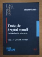Alexandru Ticlea - Tratat de dreptul muncii