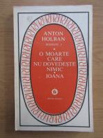 Anticariat: Anton Holban - O moarte care nu dovedeste nimic. Ioana (volumul 1)