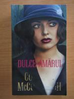 Colleen McCullough - Dulce-amarui