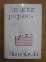 Anticariat: Constantin Stanislavski - An actor prepares
